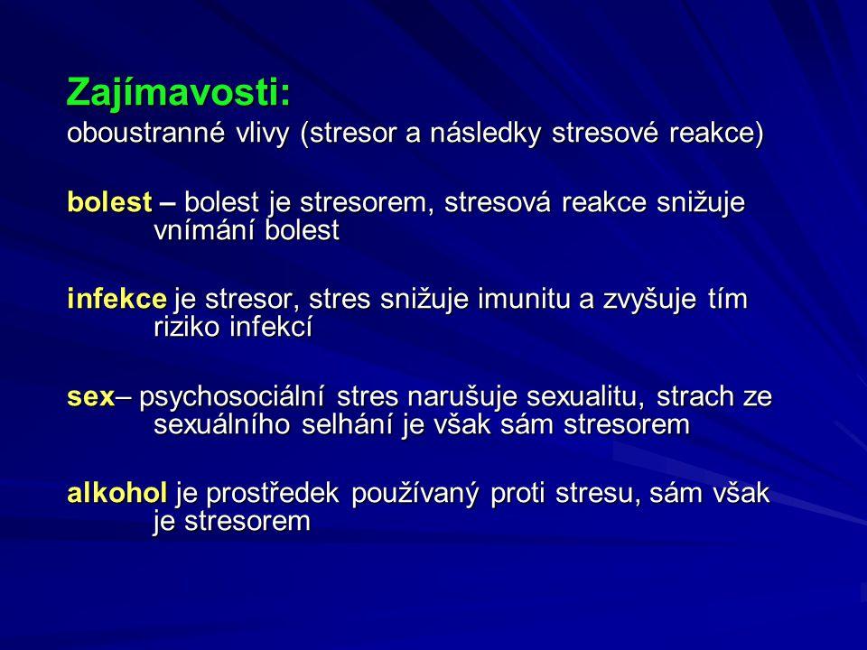 Zajímavosti: oboustranné vlivy (stresor a následky stresové reakce)