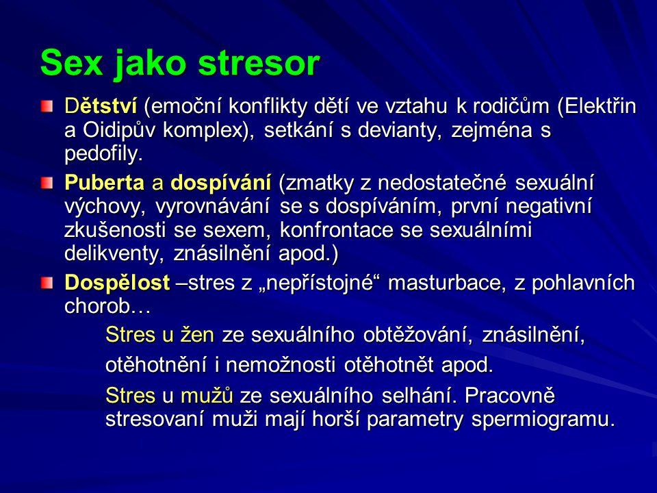 Sex jako stresor Dětství (emoční konflikty dětí ve vztahu k rodičům (Elektřin a Oidipův komplex), setkání s devianty, zejména s pedofily.