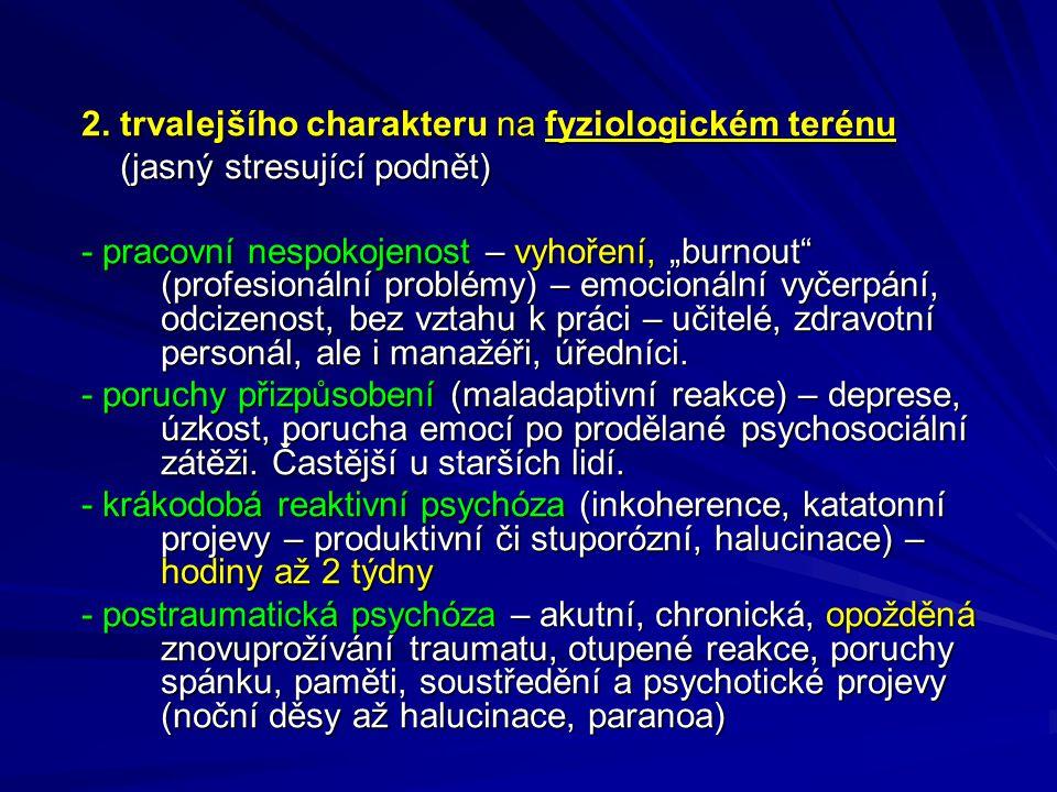 2. trvalejšího charakteru na fyziologickém terénu
