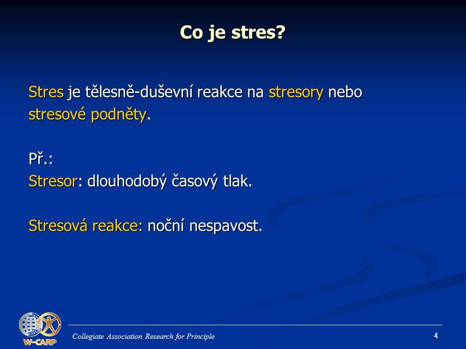 Co je stres Stres je tělesně-duševní reakce na stresory nebo