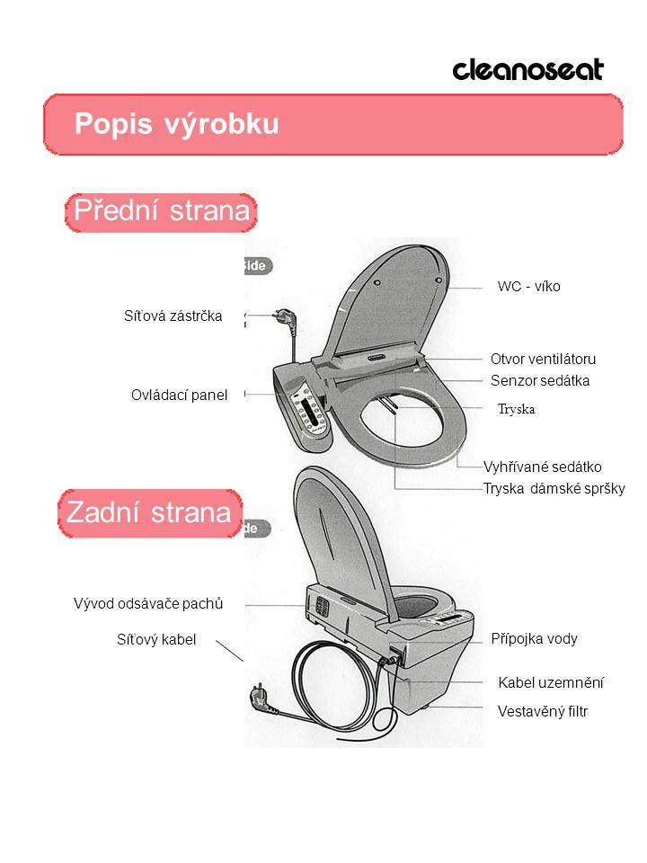 Popis výrobku Přední strana Zadní strana WC - víko Síťová zástrčka