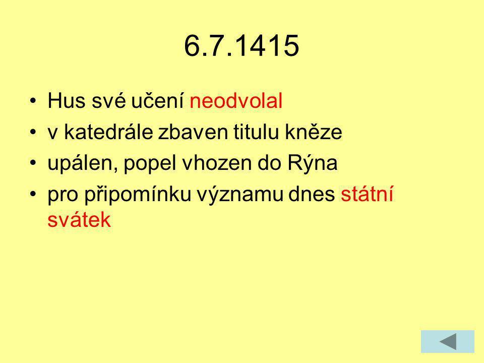 6.7.1415 Hus své učení neodvolal v katedrále zbaven titulu kněze