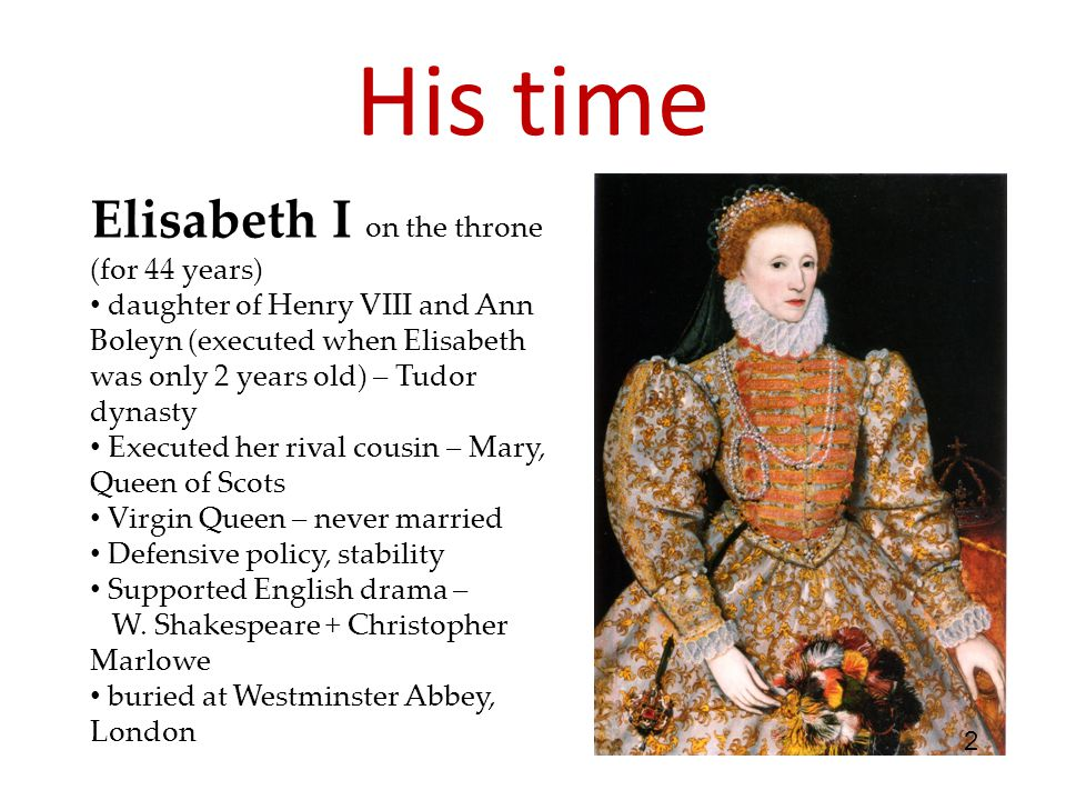 His time Elisabeth I on the throne (for 44 years)