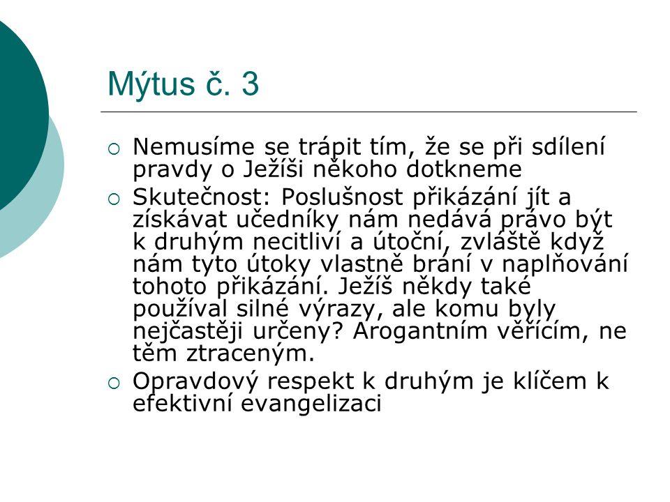 Mýtus č. 3 Nemusíme se trápit tím, že se při sdílení pravdy o Ježíši někoho dotkneme.
