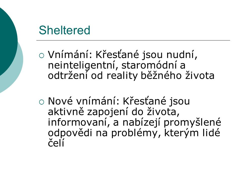 Sheltered Vnímání: Křesťané jsou nudní, neinteligentní, staromódní a odtržení od reality běžného života.