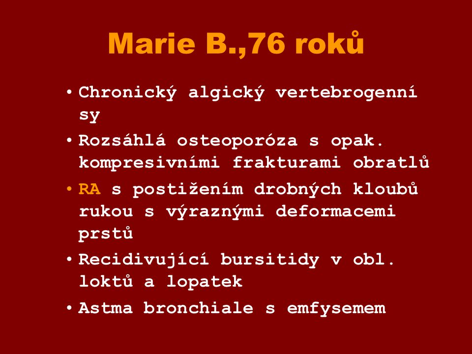 Marie B.,76 roků Chronický algický vertebrogenní sy
