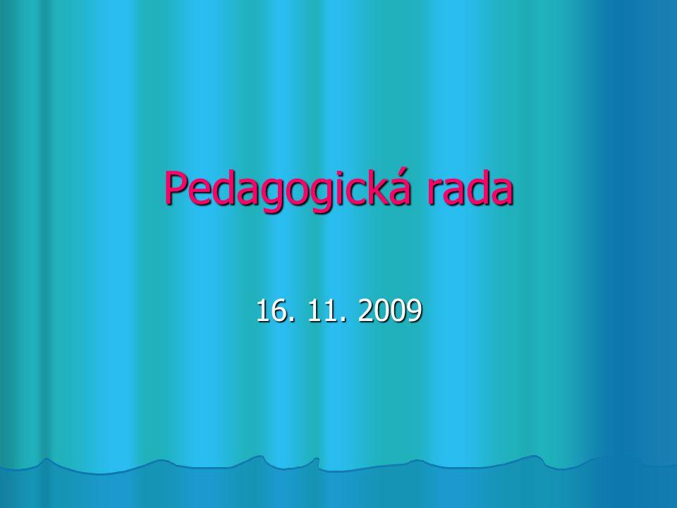 Pedagogická rada 16. 11. 2009