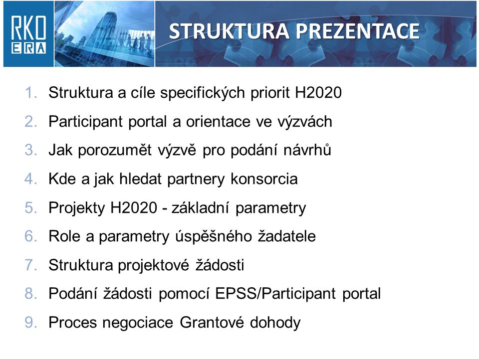 STRUKTURA PREZENTACE Struktura a cíle specifických priorit H2020