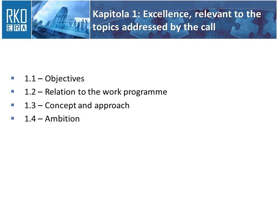 Kapitola 1: Excellence, relevant to the topics addressed by the call