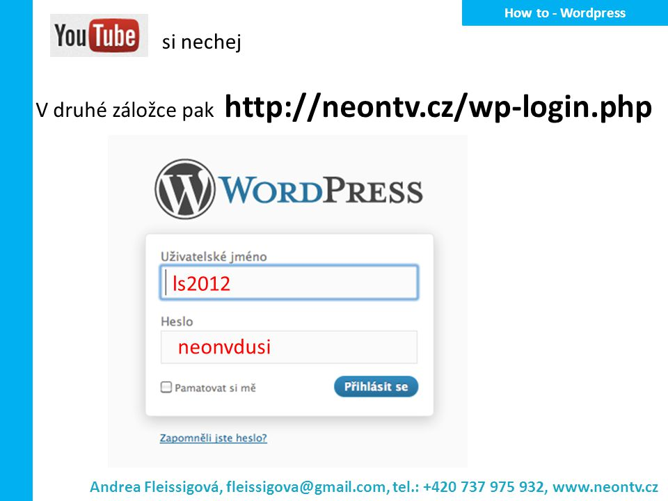 V druhé záložce pak http://neontv.cz/wp-login.php