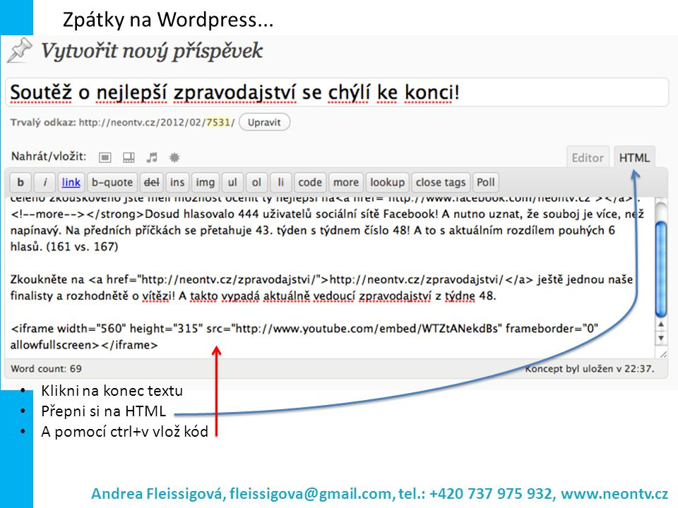 Zpátky na Wordpress... Klikni na konec textu Přepni si na HTML