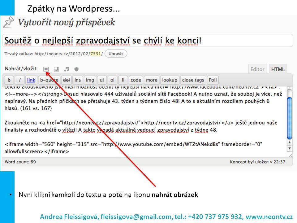 Zpátky na Wordpress... Nyní klikni kamkoli do textu a poté na ikonu nahrát obrázek.