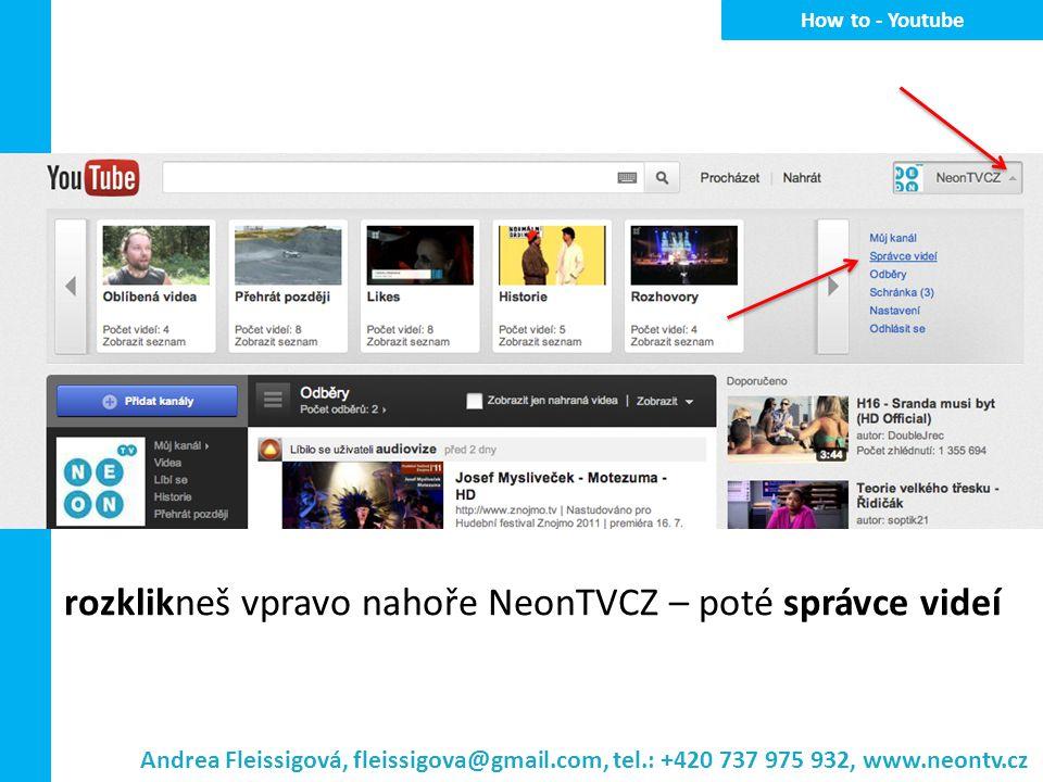 rozklikneš vpravo nahoře NeonTVCZ – poté správce videí