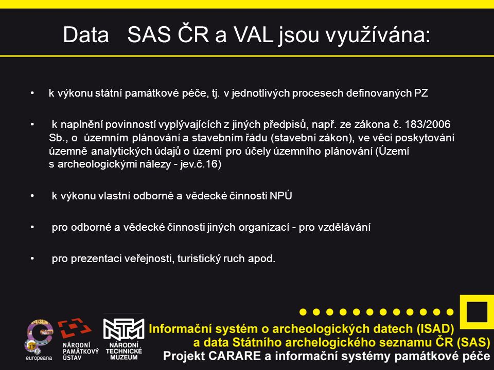 Data SAS ČR a VAL jsou využívána: