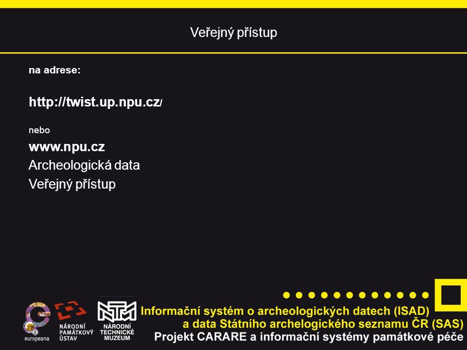 Veřejný přístup http://twist.up.npu.cz/ www.npu.cz Archeologická data