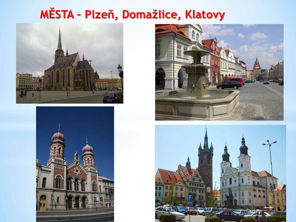 MĚSTA – Plzeň, Domažlice, Klatovy