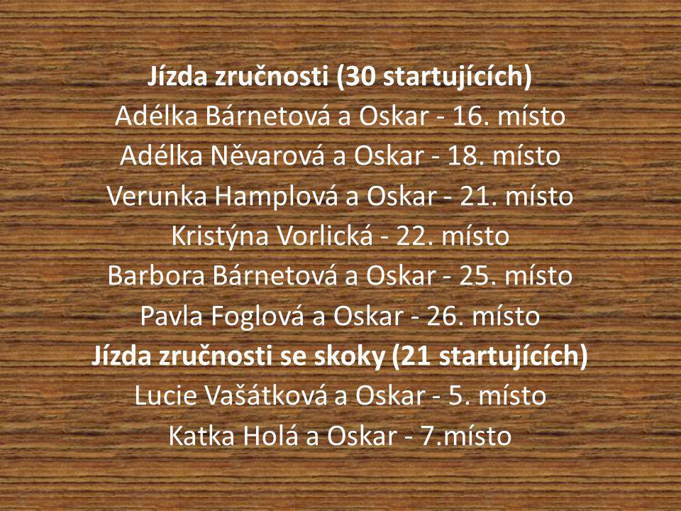 Jízda zručnosti (30 startujících) Adélka Bárnetová a Oskar - 16. místo