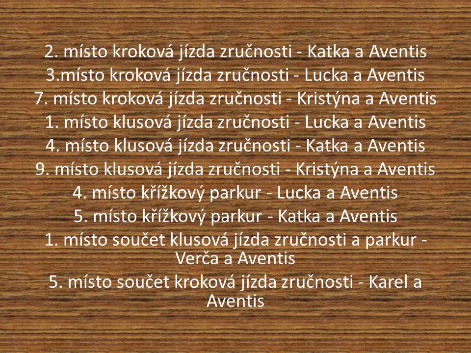 2. místo kroková jízda zručnosti - Katka a Aventis