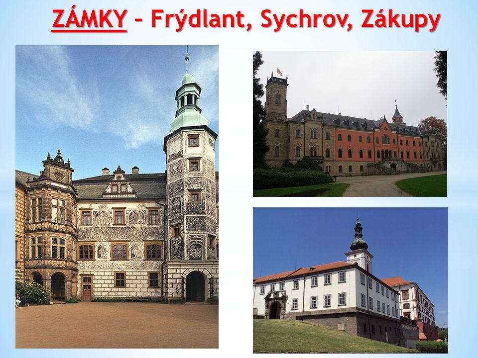 ZÁMKY – Frýdlant, Sychrov, Zákupy