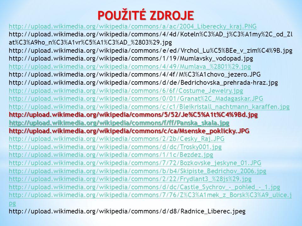 POUŽITÉ ZDROJE http://upload.wikimedia.org/wikipedia/commons/a/ac/2004_Liberecky_kraj.PNG.
