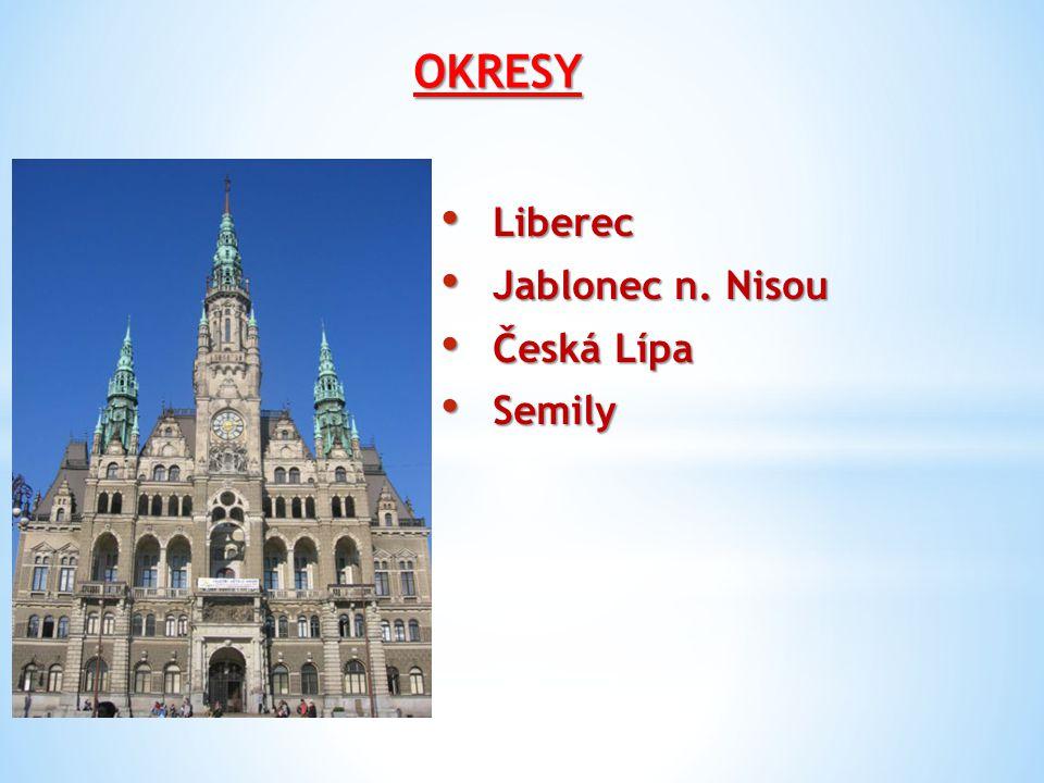 OKRESY Liberec Jablonec n. Nisou Česká Lípa Semily