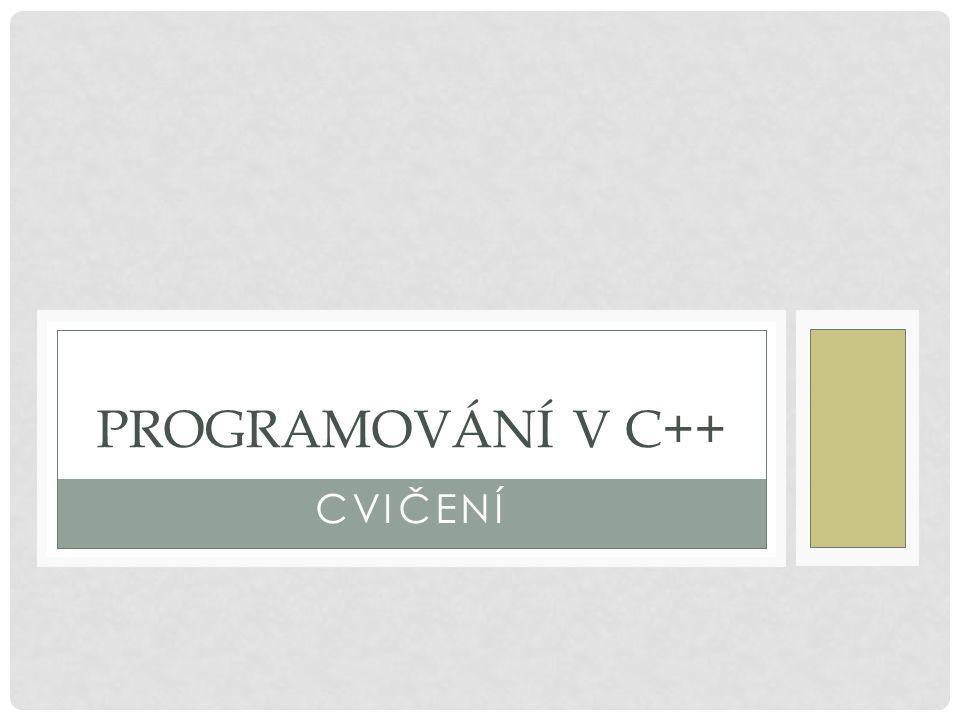 Programování v C++ Cvičení