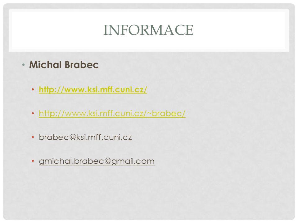 Informace Michal Brabec http://www.ksi.mff.cuni.cz/
