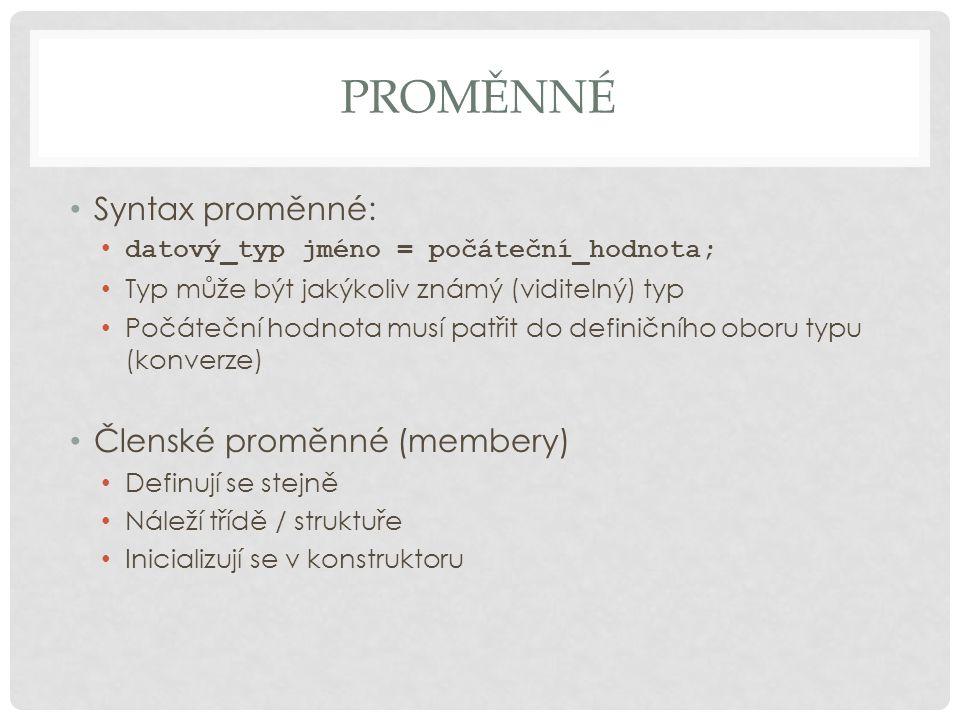 Proměnné Syntax proměnné: Členské proměnné (membery)