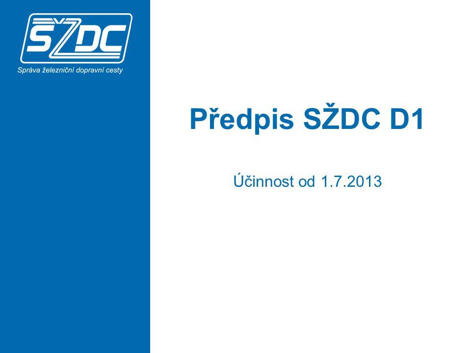 Předpis SŽDC D1 Účinnost od 1.7.2013