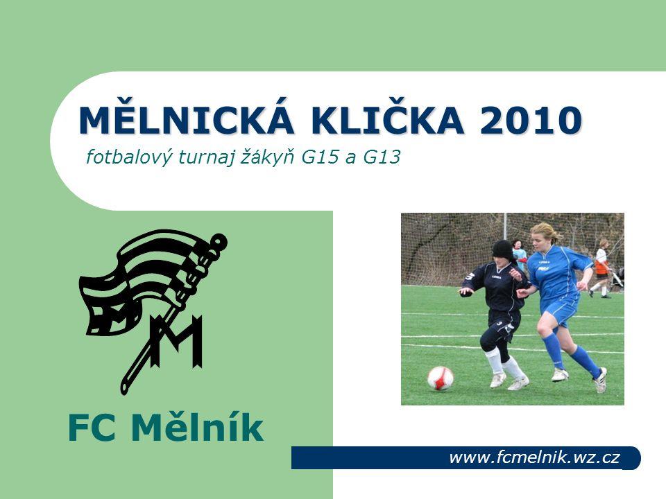 MĚLNICKÁ KLIČKA 2010 fotbalový turnaj žákyň G15 a G13
