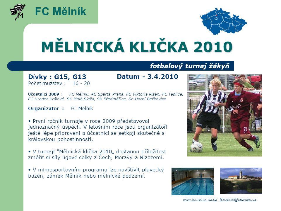 MĚLNICKÁ KLIČKA 2010 FC Mělník fotbalový turnaj žákyň Dívky : G15, G13