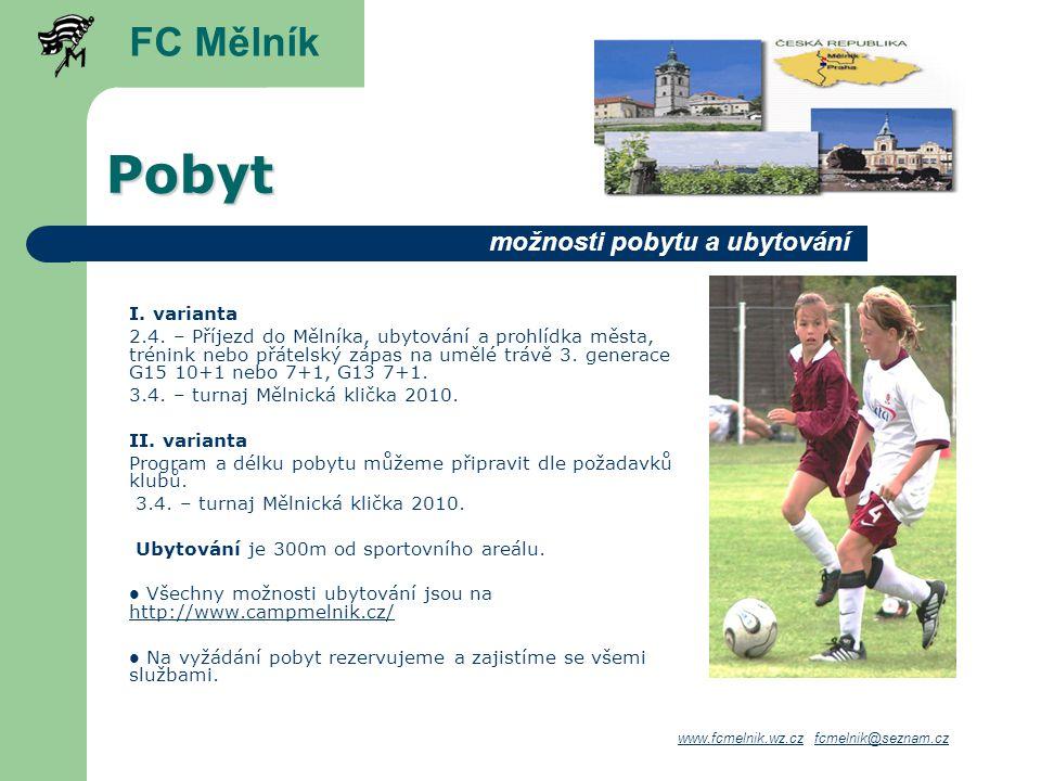 Pobyt FC Mělník možnosti pobytu a ubytování I. varianta