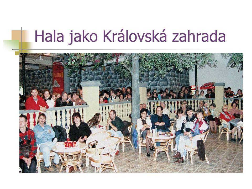 Hala jako Královská zahrada