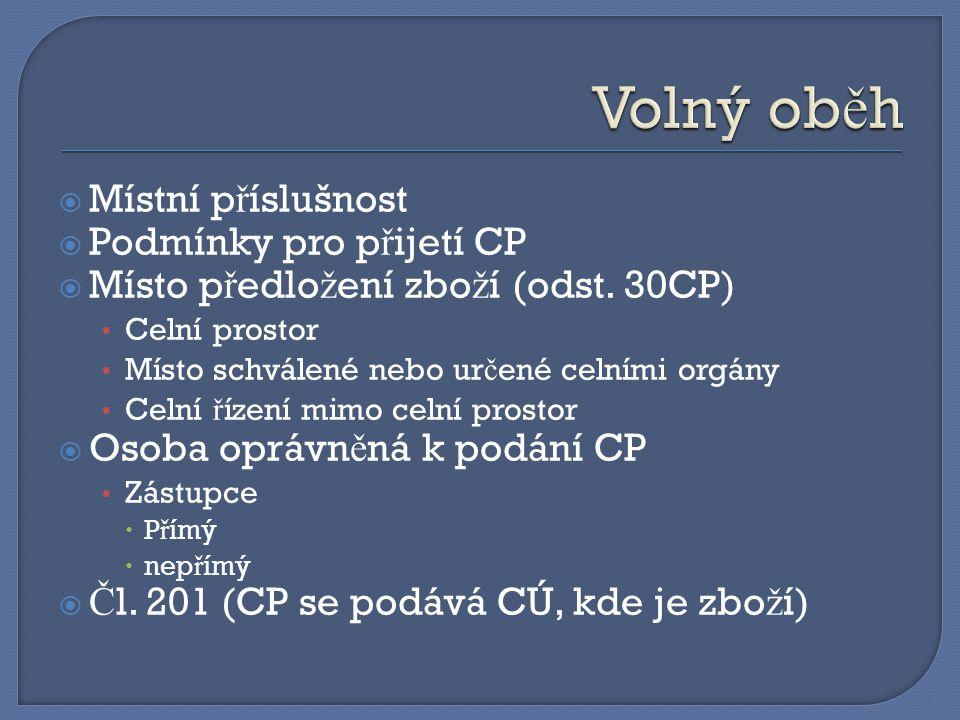 Volný oběh Místní příslušnost Podmínky pro přijetí CP