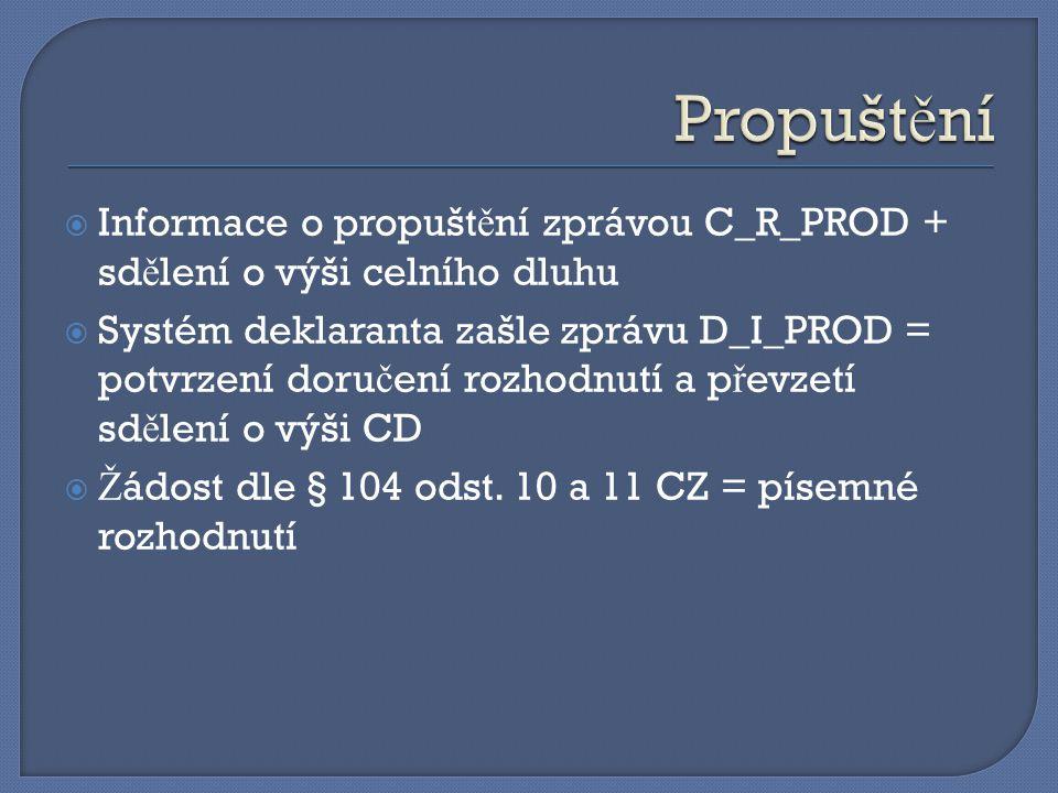 Propuštění Informace o propuštění zprávou C_R_PROD + sdělení o výši celního dluhu.