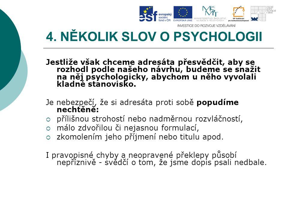 4. NĚKOLIK SLOV O PSYCHOLOGII