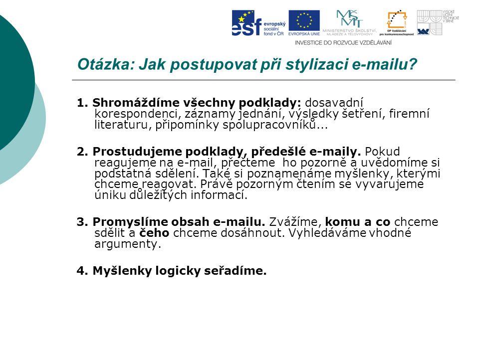 Otázka: Jak postupovat při stylizaci e-mailu