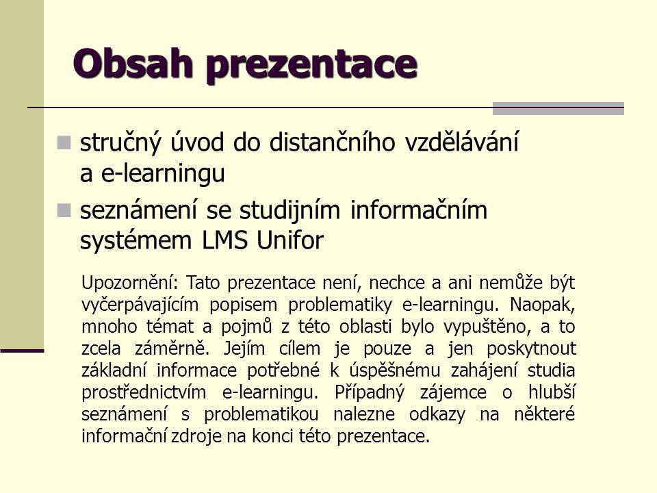 Obsah prezentace stručný úvod do distančního vzdělávání a e-learningu