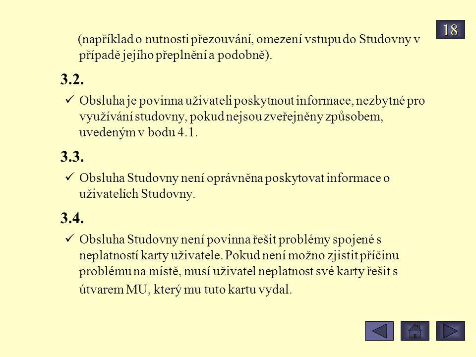 18 (například o nutnosti přezouvání, omezení vstupu do Studovny v případě jejího přeplnění a podobně).