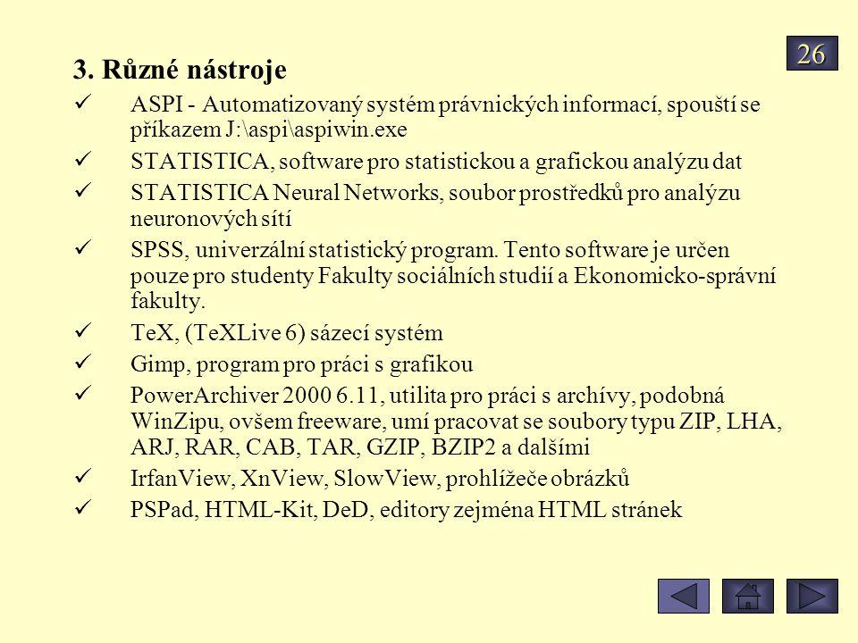 26 3. Různé nástroje. ASPI - Automatizovaný systém právnických informací, spouští se příkazem J:\aspi\aspiwin.exe.