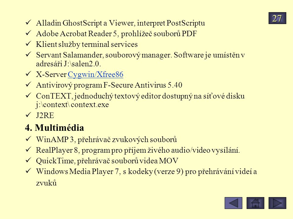 27 4. Multimédia Alladin GhostScript a Viewer, interpret PostScriptu