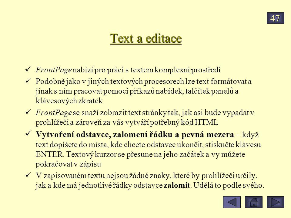 47 Text a editace. FrontPage nabízí pro práci s textem komplexní prostředí.