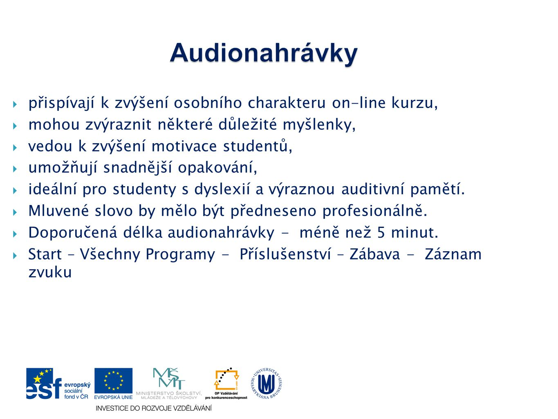 Audionahrávky přispívají k zvýšení osobního charakteru on-line kurzu,