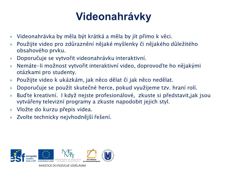 Videonahrávky Videonahrávka by měla být krátká a měla by jít přímo k věci.