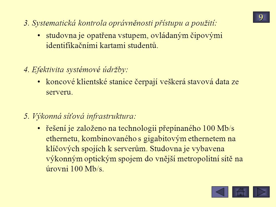 9 3. Systematická kontrola oprávněnosti přístupu a použití: