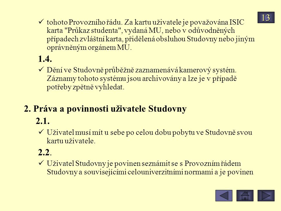 2. Práva a povinnosti uživatele Studovny 2.1.