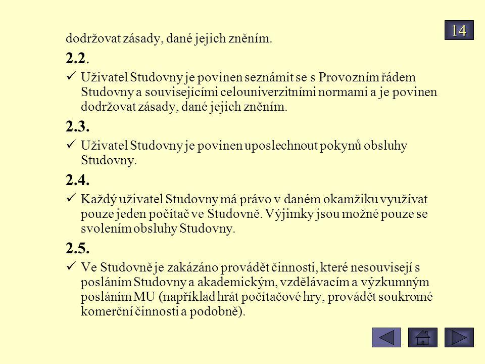 14 2.2. 2.3. 2.4. 2.5. dodržovat zásady, dané jejich zněním.