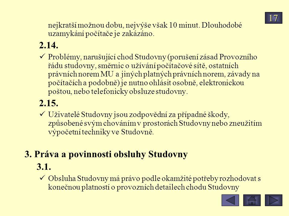 3. Práva a povinnosti obsluhy Studovny 3.1.