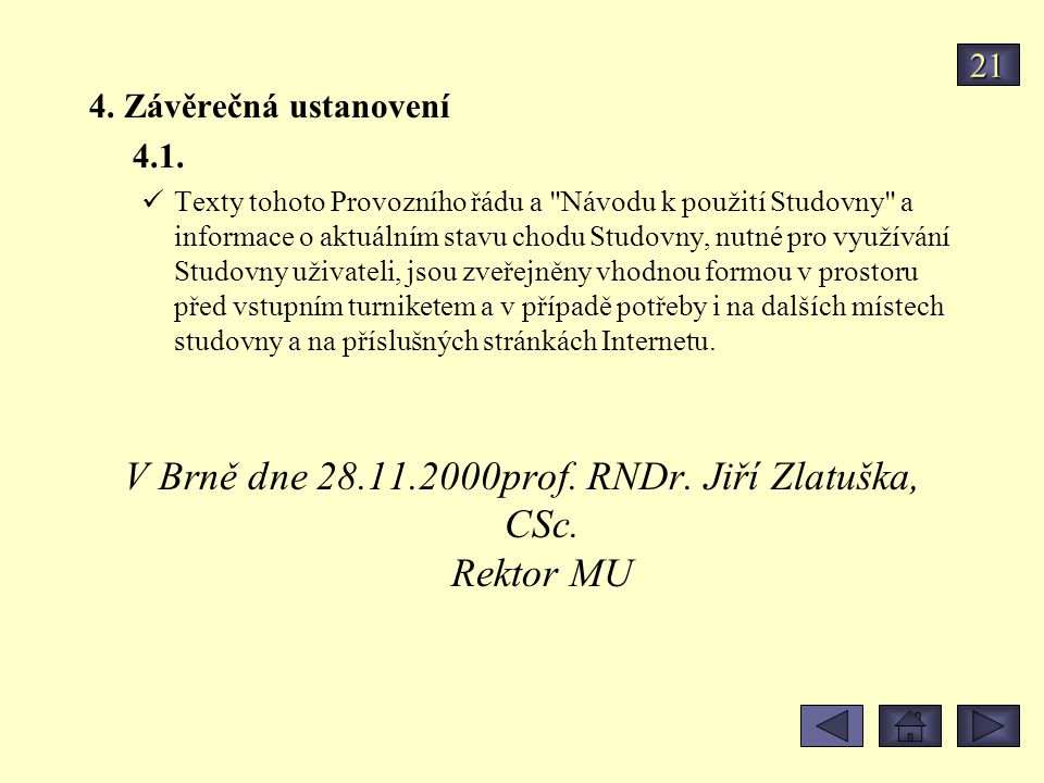 V Brně dne 28.11.2000prof. RNDr. Jiří Zlatuška, CSc. Rektor MU