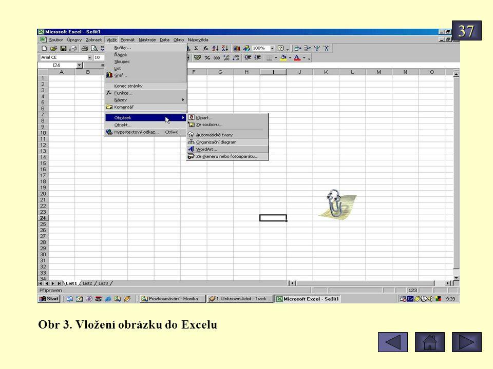 37 Obr 3. Vložení obrázku do Excelu